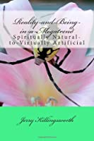 Spiritually Natural-to-Virtually Artificial
