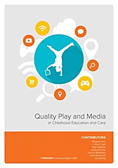 Quality Play and Media: In Childhood Education and Care by [Highfield, Kate, Sims, Margaret, Cupit, C. Glenn]