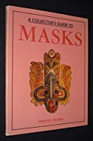 Collector's Guide to Masks