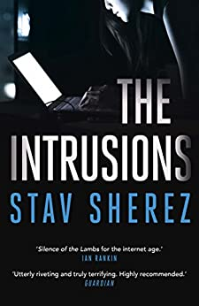 The Intrusions (Carrigan & Miller Book 3) by [Sherez, Stav]