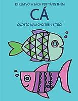 Sách tô màu cho trẻ 4-5 tuổi (Cá): Cuốn sách này có 40 trang tô màu không gây căng thẳng nhằm giảm việc nản chí và cải thiện sự tự tin. Cuốn sách này sẽ hỗ trợ trẻ nhỏ phát triển kh