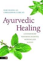 Ayurvedic Healing: Contemporary Maharishi Ayurveda Medicine and Science