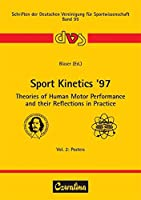 Sport Kinetics '97. Theories of Human Motor Performance and their Reflections in Practice: Theories of Human Motor Performance and their Reflections in Practice Vol. 2: Posters