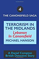 Terrorism in the Midlands: Lebanon in Canonsfield (The Canonsfield Saga)