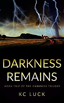 Darkness Remains (The Darkness Trilogy Book 2) by [Luck, KC]