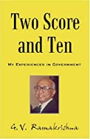 Two Score and Ten: My Experiences in Government [並行輸入品]
