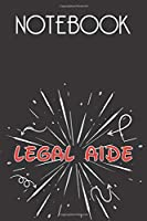 LEGAL AIDE Notebook, Simple Design: Notebook /Journal Gift,Simple Cover Design,100 pages, 6x9, Soft cover, Mate Finish