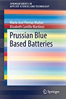 Prussian Blue Based Batteries (SpringerBriefs in Applied Sciences and Technology)