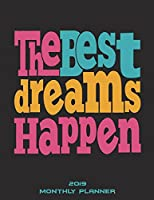 """The Best Dreams Happen: 2019 Monthly Planner: Monthly Calendar Book 2019, Weekly/Monthly/Yearly Calendar Journal, Large 8.5"""" X 11"""" 365 Daily Journal Planner, 12 Months Calendar, Schedule Planner, Agenda Planner, Calendar Schedule Organizer"""