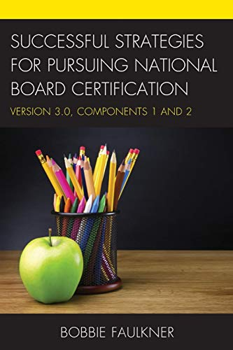 Download Successful Strategies for Pursuing National Board Certification: Version 3.0, Components 1 and 2 (What Works!) 1475824823