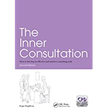 The Inner Consultation: How to Develop an Effective and Intuitive Consulting Style, Second Edition