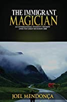 The Immigrant Magician: An International Student's Triumph over the Great Recession 2008