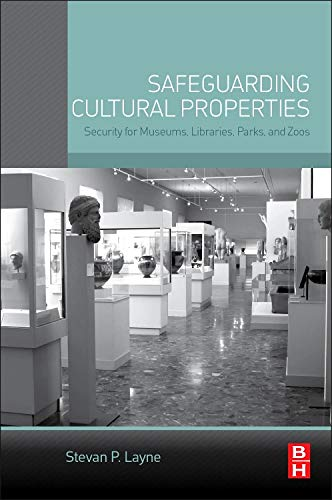 Download Safeguarding Cultural Properties: Security for Museums, Libraries, Parks, and Zoos 0124201121