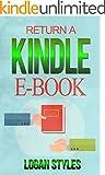 Return a Kindle E-Book: How to Easily Cancel and Return Kindle E-Books (English Edition)