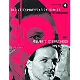 Melodic Structures (Inside Improvisation Series, Vol. 1) (Book & CD)