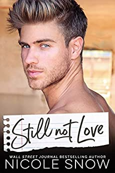 Still Not Love: An Enemies to Lovers Romance (Enguard Protectors Book 4) by [Snow, Nicole]