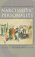 Identifying and Understanding the Narcissistic Personality by Elsa F. Ronningstam(2005-04-14)