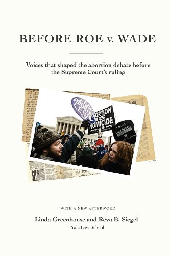 Download Before Roe V. Wade: Voices That Shaped the Abortion Debate Before the Supreme Court's Ruling 0615648215