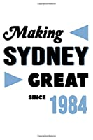 Making Sydney Great Since 1984: College Ruled Journal or Notebook (6x9 inches) with 120 pages