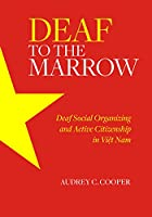 Deaf to the Marrow: Deaf Social Organizing and Active Citizenship in Viet Nam