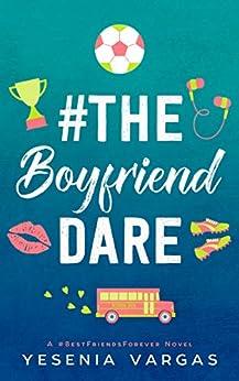 #TheBoyfriendDare (#BestFriendsForever Book 4) by [Vargas, Yesenia]