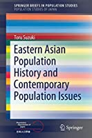 Eastern Asian Population History and Contemporary Population Issues (SpringerBriefs in Population Studies)