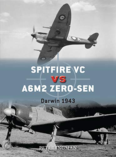 Spitfire VC vs A6M2/3 Zero-sen: Darwin 1943 (Duel) (English Edition)