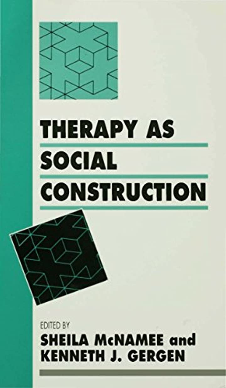 耐えられない反対する航空Therapy as Social Construction (Inquiries in Social Construction series Book 10) (English Edition)