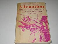 Alienation: Marx's Conception of Man in Capitalist Society (Cambridge Studies in the History and Theory of Politics)
