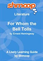 For Whom the Bell Tolls: Shmoop Literature Guide [並行輸入品]