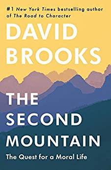 The Second Mountain: The Quest for a Moral Life by [Brooks, David]