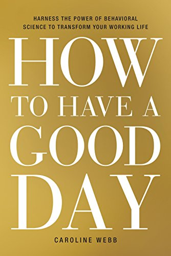 amazon how to have a good day harness the power of behavioral