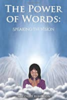 The Power of Words: Speaking the Vision