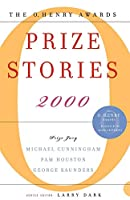 Prize Stories 2000: The O. Henry Awards (The O. Henry Prize Collection)
