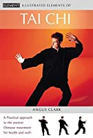 Illustrated Elements of Tai Chi by Angus Clark(2002-03-25)