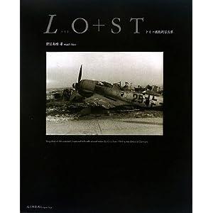 LO+ST(ロスト)―ドイツ機敗戦写真集