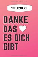 Notizbuch - Danke das es dich gibt: Notizbuch A5 liniert, to do Listen Planer, Erfolgstagebuch   Schoenes Geschenk um seine Liebe/Zuneigung zu zeigen