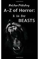 B is for Beasts (A to Z of Horror) ペーパーバック