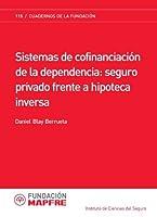 Sistemas de confinanciaci?n de la dependencia: seguro privado frente a hipoteca inversa (Spanish Edition) [並行輸入品]