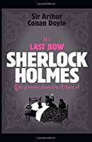 (Illustrated) His Last Bow Sherlock Holmes #7 by Arthur Conan Doyle