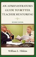An Administrator's Guide to Teacher Mentoring