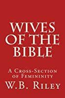 Wives of the Bible: A Cross-Section of Femininity [並行輸入品]