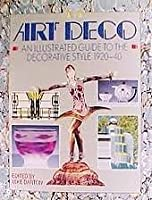 Art Deco: An Illustrated Guide to the Decorative Style (A Quintet book)