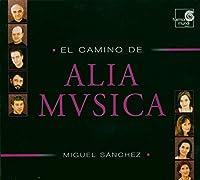 ANTHOLOGY EL CAMINO DE ALIA MUSICA
