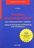 Grundkurs Schulmanagement XX: Jedem Schueler gerecht werden - so gelingt es!