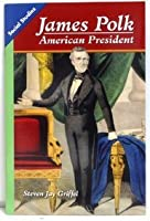 Social Studies 2013 Leveled Reader 6-Pack Grade 5 Chapter 08 Below- Level: James Polk: American President