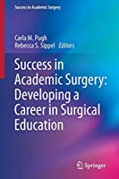 Success in Academic Surgery: Developing a Career in Surgical Education