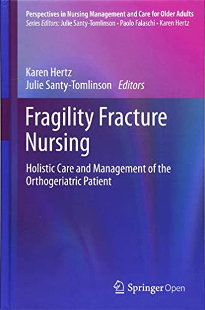 教育者沿ってインレイFragility Fracture Nursing: Holistic Care and Management of the Orthogeriatric Patient (Perspectives in Nursing Management and  Care for Older Adults)