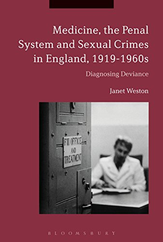 Medicine, the Penal System and Sexual Crimes in England, 1919-1960s: Diagnosing Deviance
