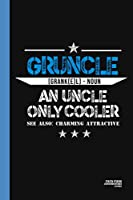 Gruncle Definition: A Gruncle Gifts Themed Notebook Journal